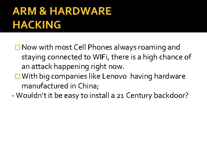 ARM & HARDWARE HACKING � Now with most Cell Phones always roaming and staying