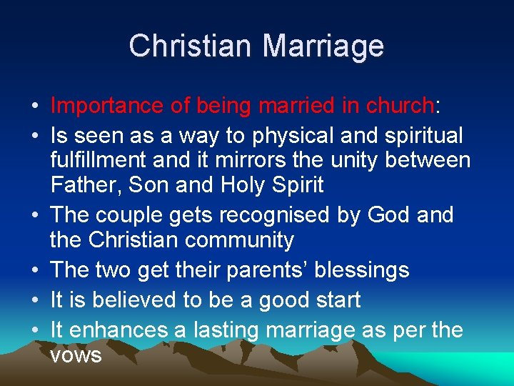Christian Marriage • Importance of being married in church: • Is seen as a