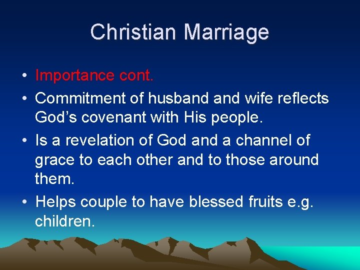 Christian Marriage • Importance cont. • Commitment of husband wife reflects God's covenant with