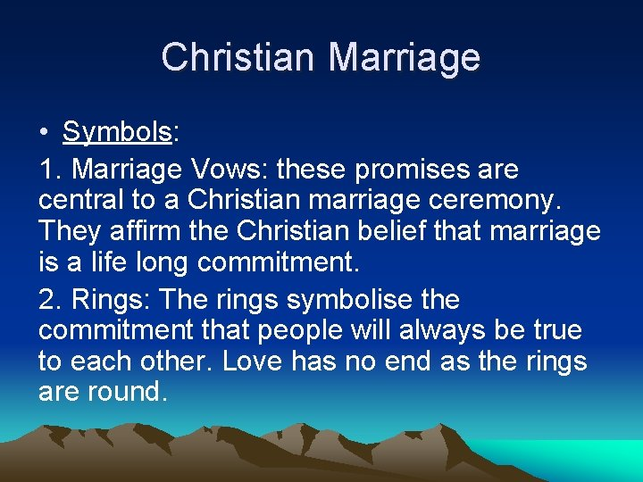 Christian Marriage • Symbols: 1. Marriage Vows: these promises are central to a Christian