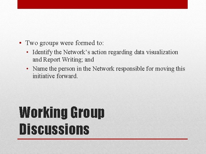 • Two groups were formed to: • Identify the Network's action regarding data