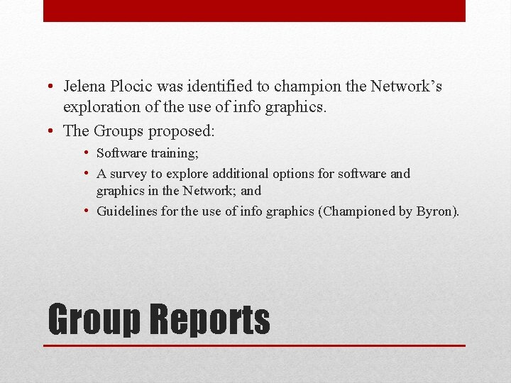• Jelena Plocic was identified to champion the Network's exploration of the use