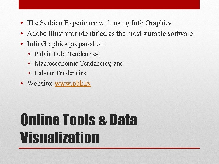 • The Serbian Experience with using Info Graphics • Adobe Illustrator identified as