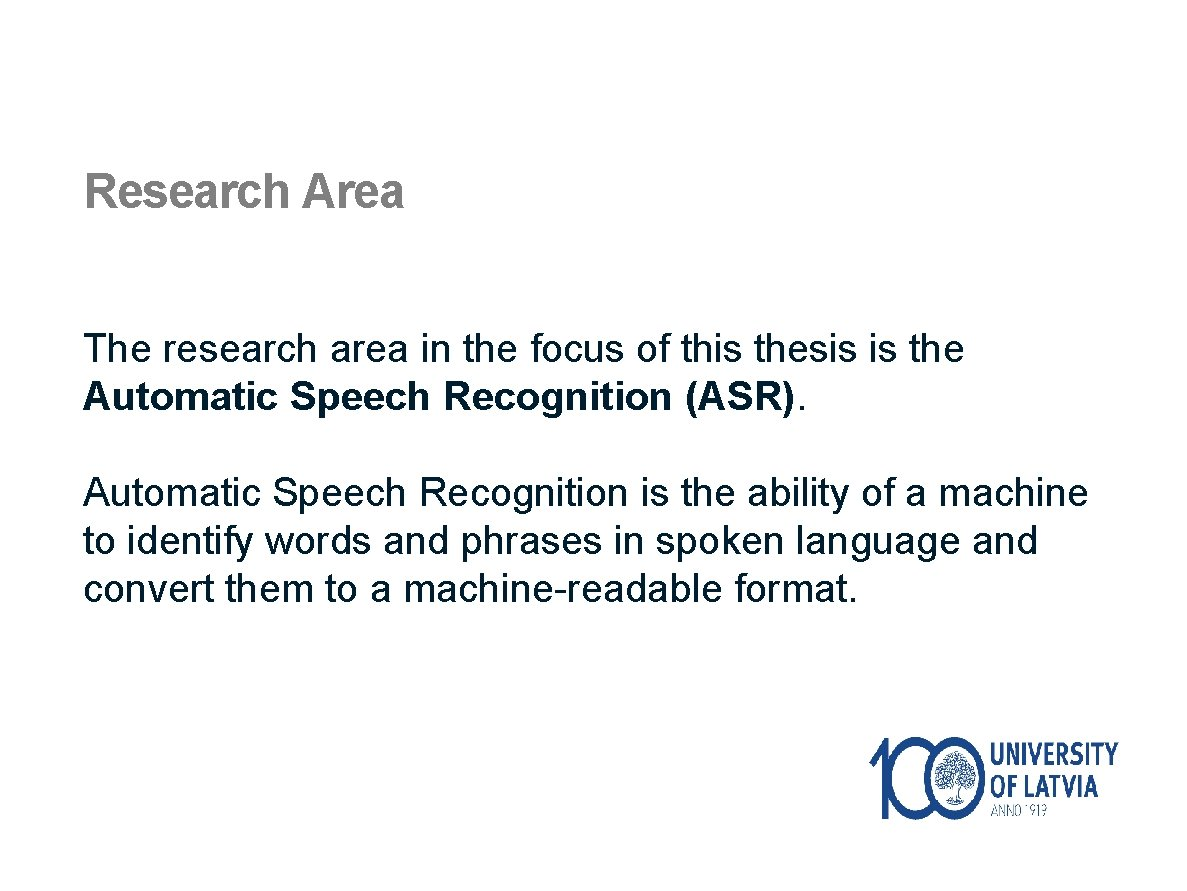 Research Area The research area in the focus of this thesis is the Automatic
