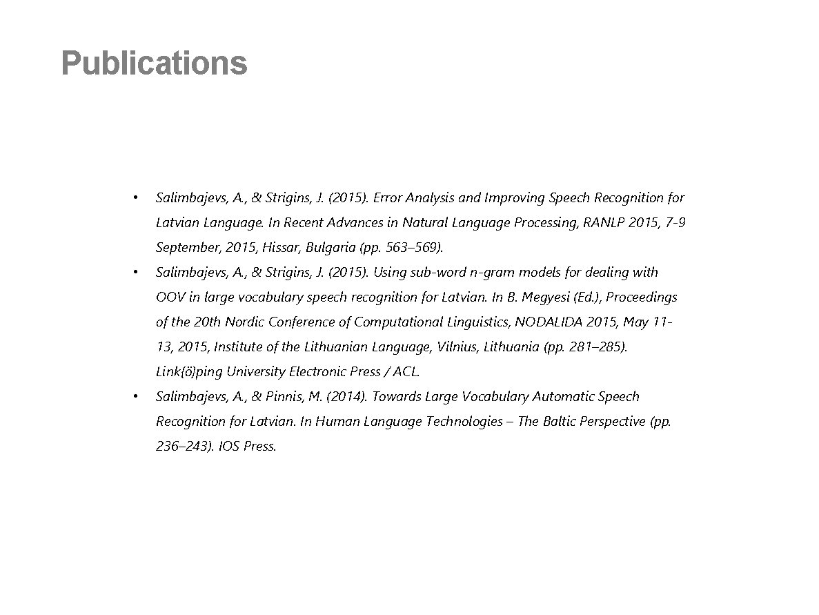 Publications • Salimbajevs, A. , & Strigins, J. (2015). Error Analysis and Improving Speech
