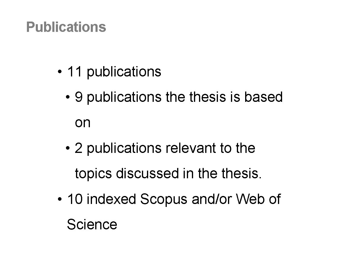 Publications • 11 publications • 9 publications thesis is based on • 2 publications