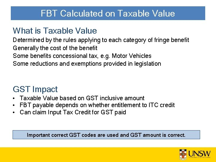 FBT Calculated on Taxable Value What is Taxable Value Determined by the rules applying