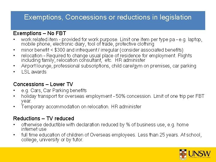Exemptions, Concessions or reductions in legislation Exemptions – No FBT • • • work