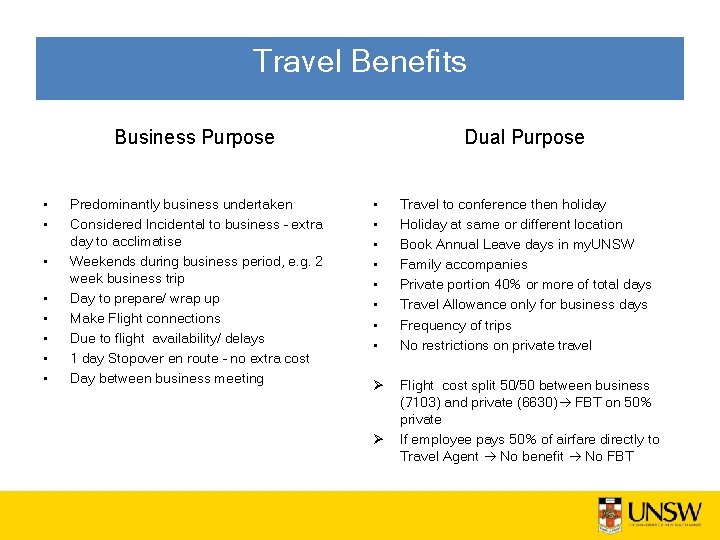 Travel Benefits Business Purpose • • Predominantly business undertaken Considered Incidental to business –