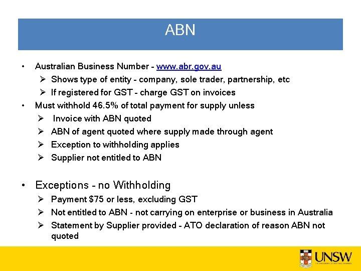 ABN • • Australian Business Number – www. abr. gov. au Ø Shows type