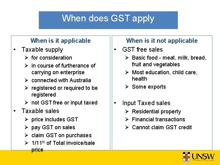 When does GST apply When is it applicable • Taxable supply Ø for consideration
