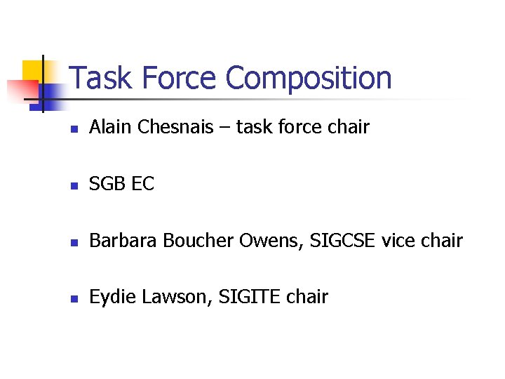 Task Force Composition n Alain Chesnais – task force chair n SGB EC n