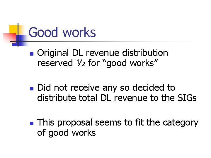 """Good works n n n Original DL revenue distribution reserved ½ for """"good works"""""""