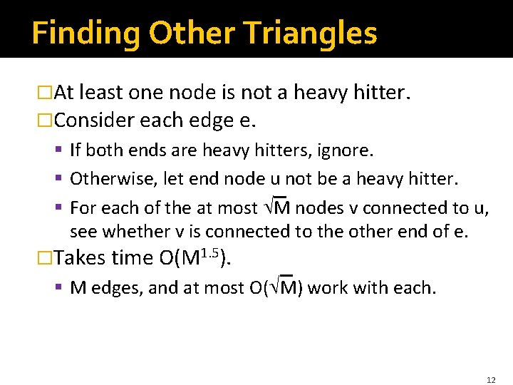 Finding Other Triangles �At least one node is not a heavy hitter. �Consider each