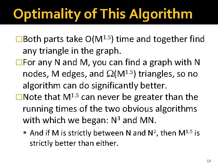 Optimality of This Algorithm �Both parts take O(M 1. 5) time and together find