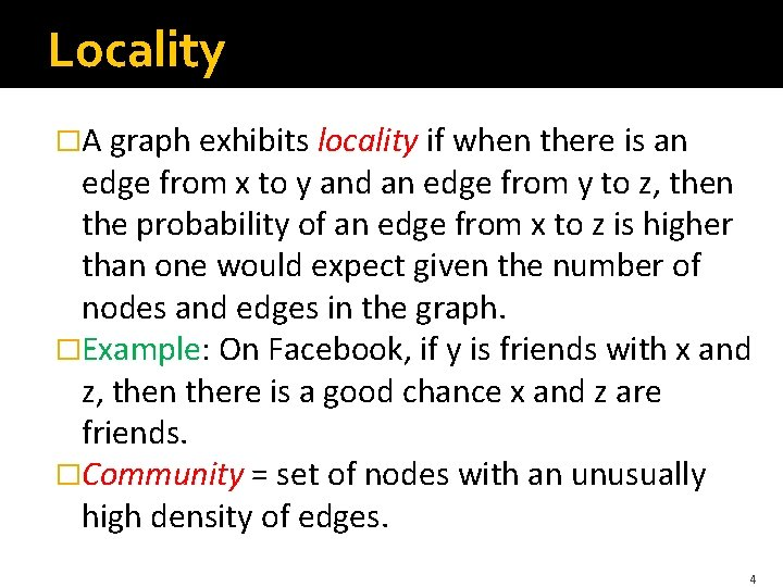 Locality �A graph exhibits locality if when there is an edge from x to