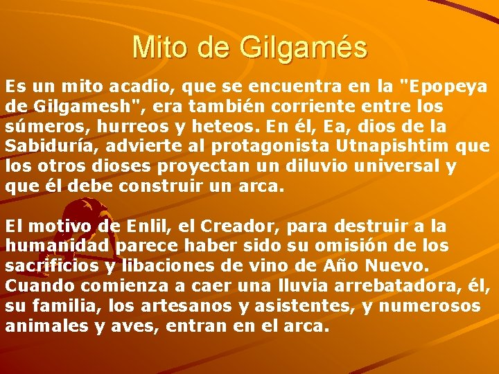 """Mito de Gilgamés Es un mito acadio, que se encuentra en la """"Epopeya de"""