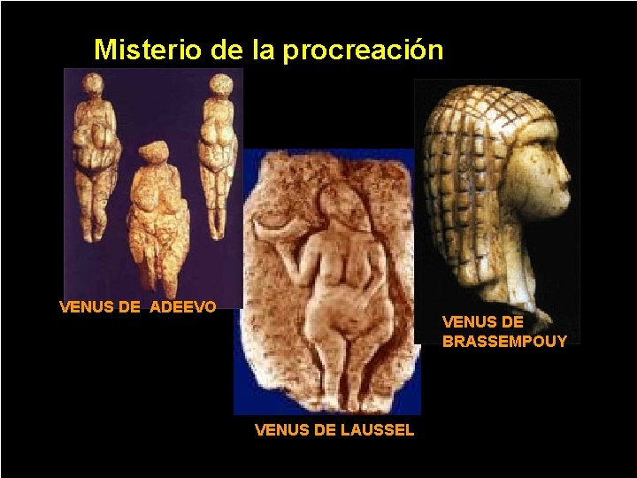 Misterio de la procreación VENUS DE ADEEVO VENUS DE BRASSEMPOUY VENUS DE LAUSSEL