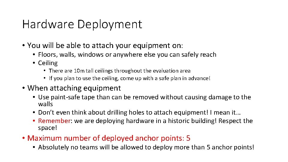 Hardware Deployment • You will be able to attach your equipment on: • Floors,