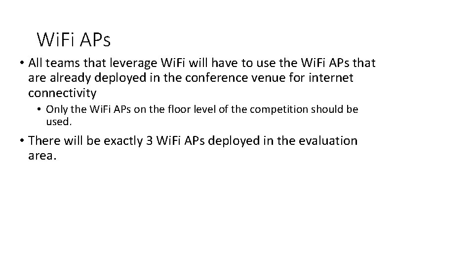 Wi. Fi APs • All teams that leverage Wi. Fi will have to use