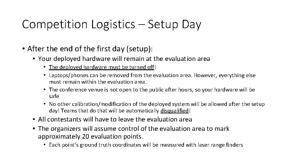 Competition Logistics – Setup Day • After the end of the first day (setup):