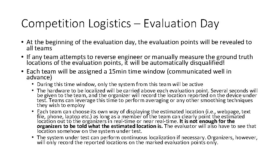 Competition Logistics – Evaluation Day • At the beginning of the evaluation day, the