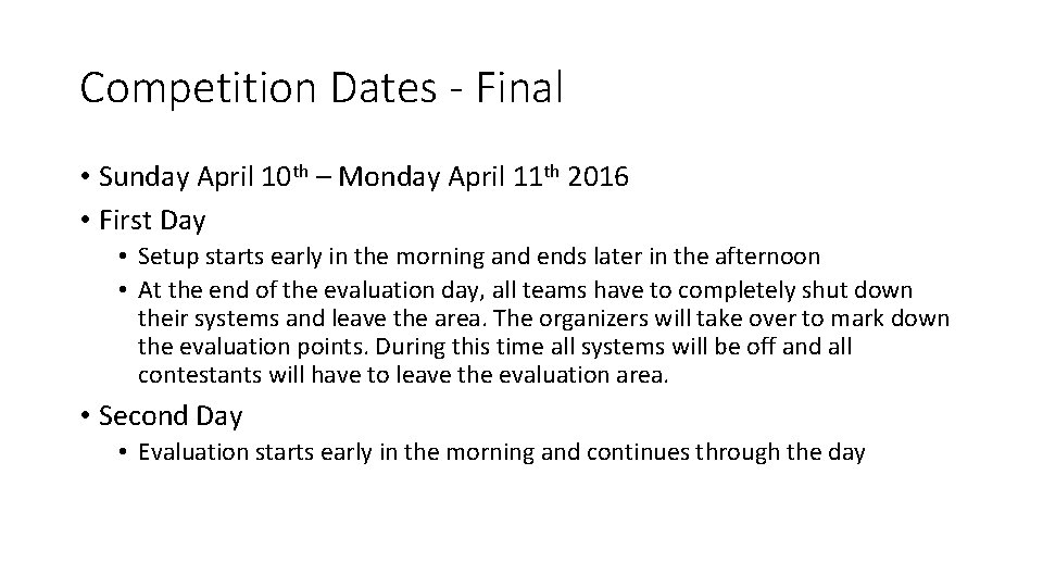 Competition Dates - Final • Sunday April 10 th – Monday April 11 th