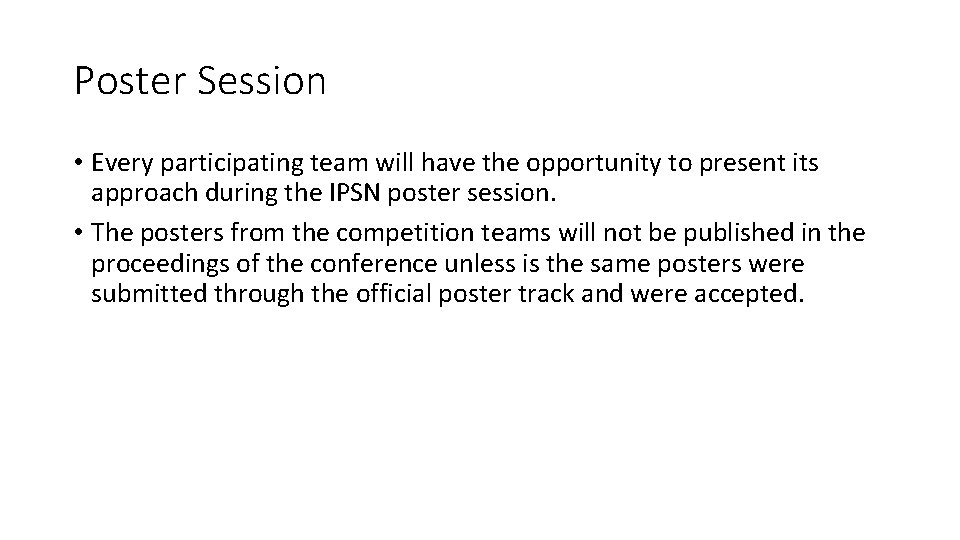 Poster Session • Every participating team will have the opportunity to present its approach