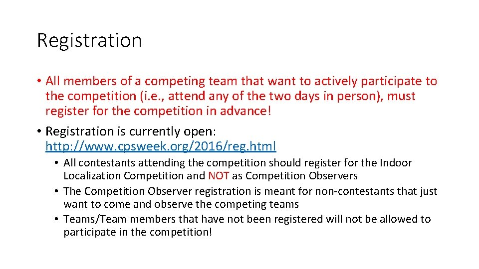Registration • All members of a competing team that want to actively participate to