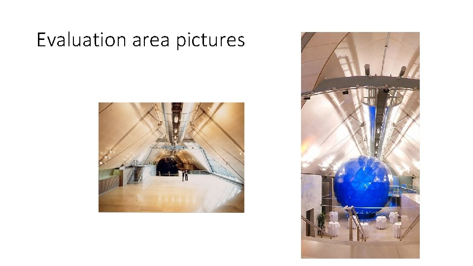 Evaluation area pictures