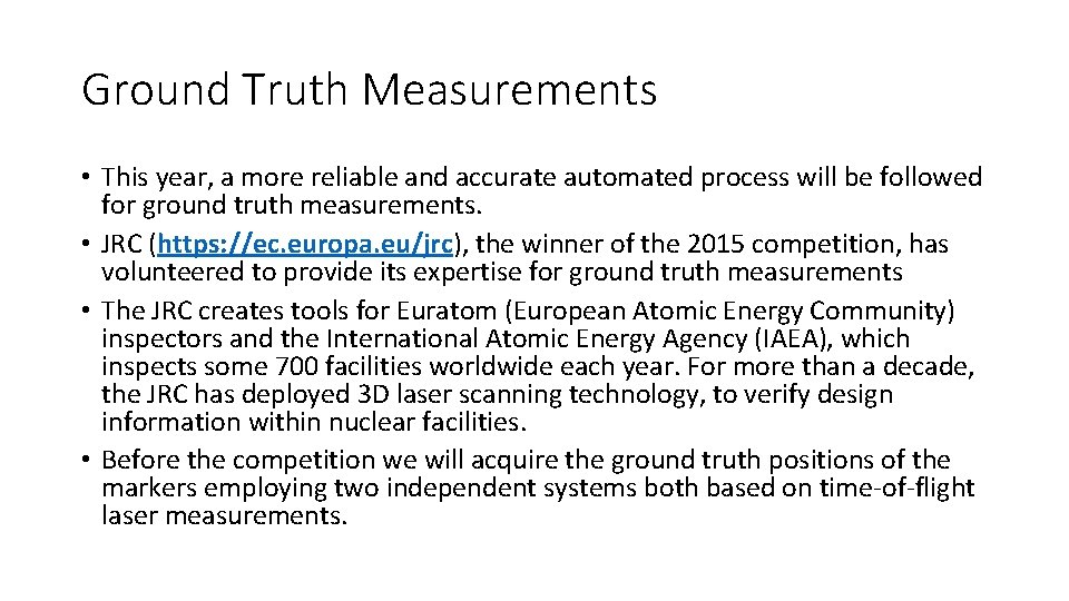 Ground Truth Measurements • This year, a more reliable and accurate automated process will