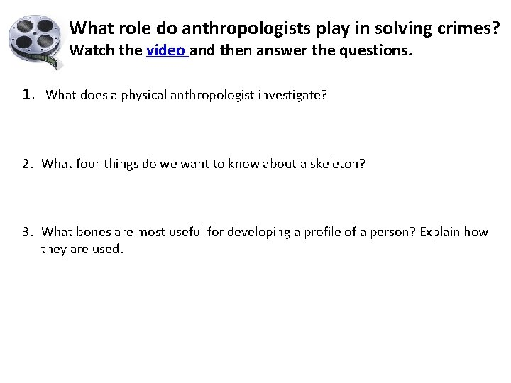 What role do anthropologists play in solving crimes? Watch the video and then answer