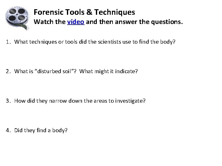 Forensic Tools & Techniques Watch the video and then answer the questions. 1. What