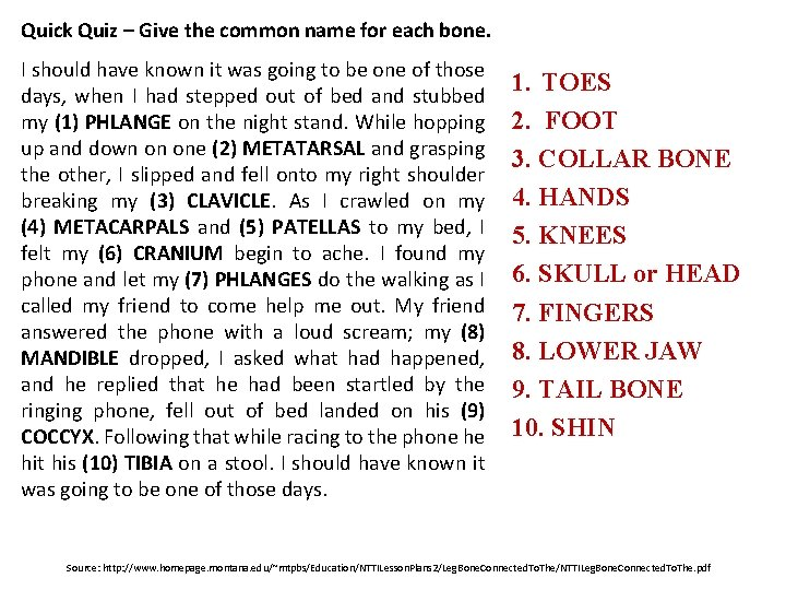 Quick Quiz – Give the common name for each bone. I should have known