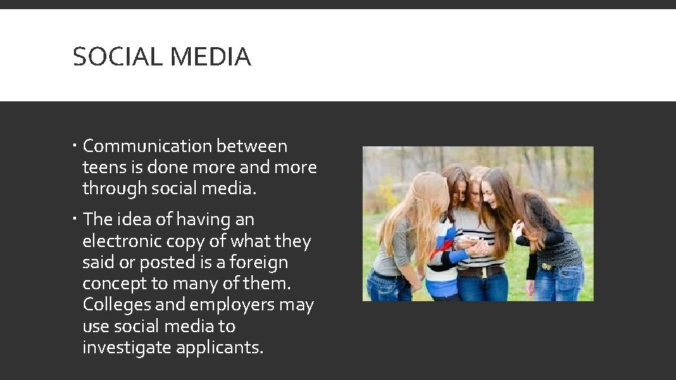 SOCIAL MEDIA Communication between teens is done more and more through social media. The