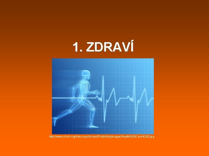 1. ZDRAVÍ http: //www. shrm. org/Advocacy/Issues/Publishing. Images/Health%20 Care%202. jpg