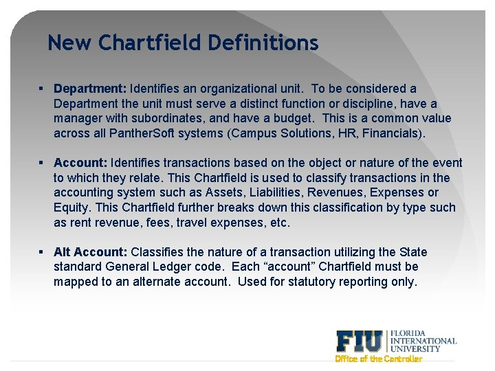 New Chartfield Definitions § Department: Identifies an organizational unit. To be considered a Department