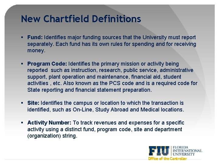 New Chartfield Definitions § Fund: Identifies major funding sources that the University must report