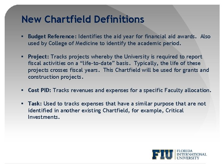New Chartfield Definitions § Budget Reference: Identifies the aid year for financial aid awards.
