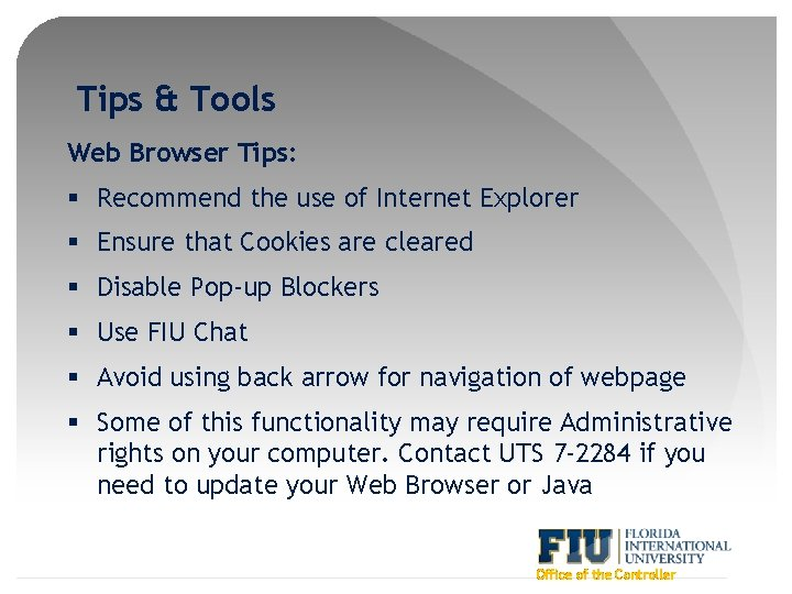 Tips & Tools Web Browser Tips: § Recommend the use of Internet Explorer §