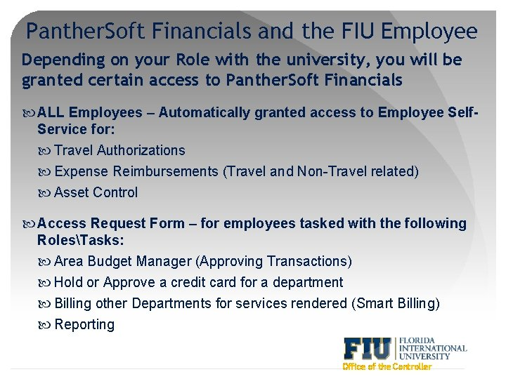 Panther. Soft Financials and the FIU Employee Depending on your Role with the university,