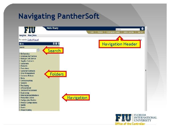 Navigating Panther. Soft Navigation Header Search Folders Navigation Office of the Controller