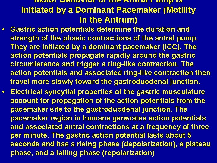 Motor Behavior of the Antral Pump Is Initiated by a Dominant Pacemaker (Motility in