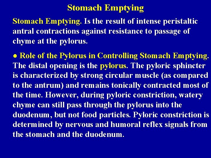 Stomach Emptying. Is the result of intense peristaltic antral contractions against resistance to passage