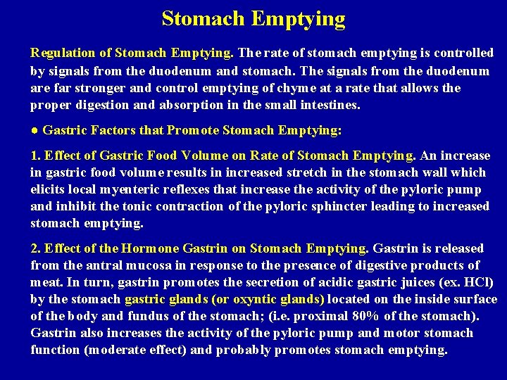 Stomach Emptying Regulation of Stomach Emptying. The rate of stomach emptying is controlled by