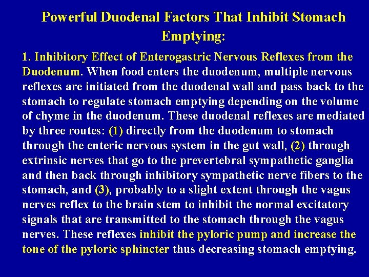 Powerful Duodenal Factors That Inhibit Stomach Emptying: 1. Inhibitory Effect of Enterogastric Nervous Reflexes