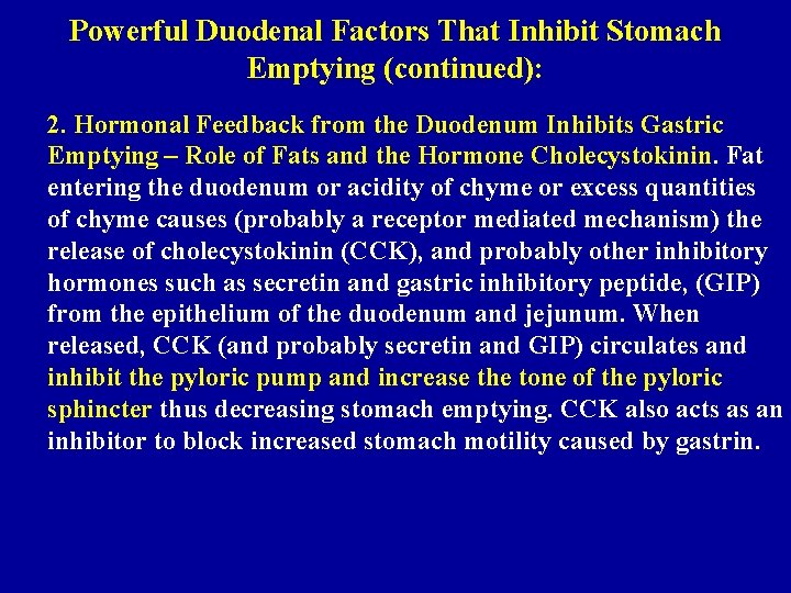Powerful Duodenal Factors That Inhibit Stomach Emptying (continued): 2. Hormonal Feedback from the Duodenum