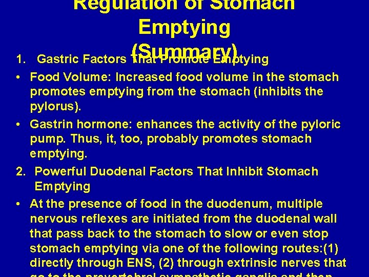 Regulation of Stomach Emptying (Summary) Gastric Factors That Promote Emptying 1. • Food Volume: