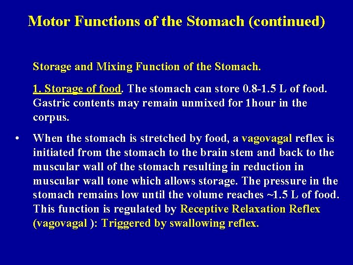 Motor Functions of the Stomach (continued) Storage and Mixing Function of the Stomach. 1.