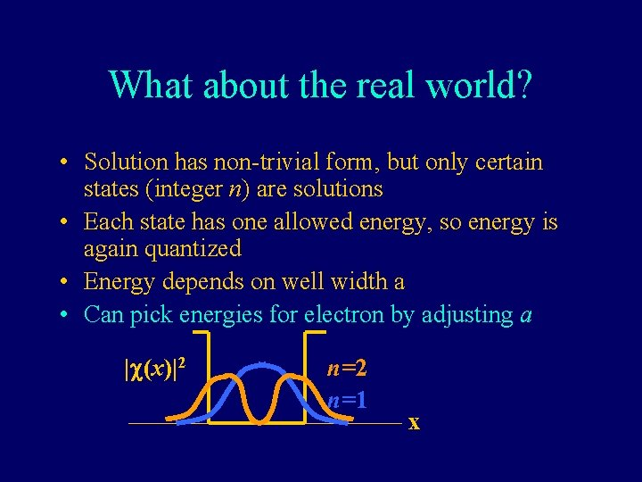 What about the real world? • Solution has non-trivial form, but only certain states